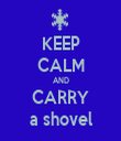 KEEP CALM AND CARRY a shovel - Personalised Tea Towel: Premium