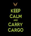 KEEP CALM AND CARRY CARGO - Personalised Tea Towel: Premium