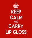 KEEP CALM AND CARRY LIP GLOSS - Personalised Tea Towel: Premium
