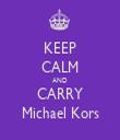 KEEP CALM AND CARRY Michael Kors - Personalised Tea Towel: Premium