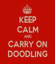 KEEP CALM AND CARRY ON DOODLING - Personalised Tea Towel: Premium