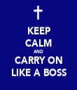 KEEP CALM AND CARRY ON LIKE A BOSS - Personalised Tea Towel: Premium