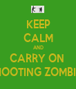 KEEP CALM AND CARRY ON  SHOOTING ZOMBIES - Personalised Tea Towel: Premium