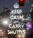 KEEP CALM AND CARRY SHUTTLE - Personalised Tea Towel: Premium
