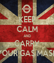 KEEP CALM AND CARRY YOUR GAS MASK - Personalised Tea Towel: Premium