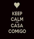 KEEP CALM AND  CASA COMIGO - Personalised Tea Towel: Premium