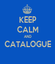 KEEP CALM AND CATALOGUE  - Personalised Tea Towel: Premium