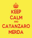 KEEP CALM AND CATANZARO MERDA - Personalised Tea Towel: Premium