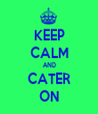 KEEP CALM AND CATER ON - Personalised Tea Towel: Premium