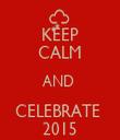 KEEP CALM AND  CELEBRATE  2015 - Personalised Tea Towel: Premium