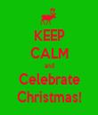 KEEP CALM and Celebrate Christmas! - Personalised Tea Towel: Premium