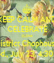 KEEP CALM AND CELEBRATE ELENA District Chophouse Wed., July 23, 4:30 pm - Personalised Tea Towel: Premium