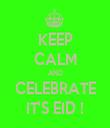 KEEP CALM AND CELEBRATE IT'S EID ! - Personalised Tea Towel: Premium