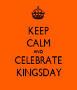 KEEP CALM AND CELEBRATE KINGSDAY - Personalised Tea Towel: Premium