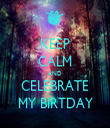 KEEP CALM AND CELEBRATE MY BIRTDAY - Personalised Tea Towel: Premium