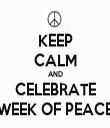 KEEP CALM AND CELEBRATE WEEK OF PEACE - Personalised Tea Towel: Premium