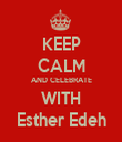 KEEP CALM AND CELEBRATE WITH Esther Edeh - Personalised Tea Towel: Premium