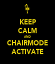 KEEP CALM AND CHAIRMODE ACTIVATE - Personalised Tea Towel: Premium