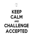 KEEP CALM AND CHALLENGE ACCEPTED - Personalised Tea Towel: Premium