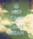 KEEP CALM AND CHASE DREAM  - Personalised Tea Towel: Premium