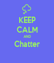 KEEP CALM AND Chatter  - Personalised Tea Towel: Premium