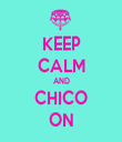 KEEP CALM AND CHICO ON - Personalised Tea Towel: Premium