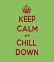 KEEP CALM and CHILL  DOWN - Personalised Tea Towel: Premium