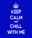 KEEP CALM AND CHILL WITH ME - Personalised Tea Towel: Premium