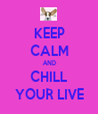 KEEP CALM AND CHILL YOUR LIVE - Personalised Tea Towel: Premium