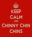 KEEP CALM AND CHINNY CHIN  CHINS  - Personalised Tea Towel: Premium