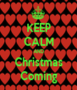 KEEP CALM AND Christmas Coming - Personalised Tea Towel: Premium