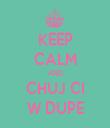 KEEP CALM AND CHUJ CI W DUPE - Personalised Tea Towel: Premium