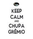 KEEP CALM AND CHUPA GRÊMIO - Personalised Tea Towel: Premium