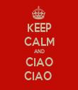 KEEP CALM AND CIAO CIAO  - Personalised Tea Towel: Premium