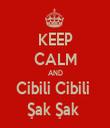 KEEP CALM AND Cibili Cibili  Şak Şak  - Personalised Tea Towel: Premium