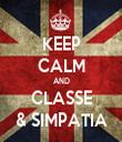 KEEP CALM AND CLASSE  & SIMPATIA  - Personalised Tea Towel: Premium