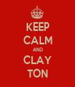 KEEP CALM AND CLAY TON - Personalised Tea Towel: Premium