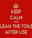 KEEP CALM AND CLEAN THE TOILET AFTER USE - Personalised Tea Towel: Premium