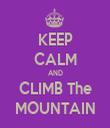 KEEP CALM AND CLIMB The MOUNTAIN - Personalised Tea Towel: Premium