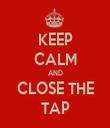 KEEP CALM AND CLOSE THE TAP - Personalised Tea Towel: Premium