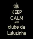 KEEP CALM AND clube da Luluzinha - Personalised Tea Towel: Premium