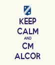 KEEP CALM AND CM ALCOR - Personalised Tea Towel: Premium