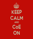 KEEP CALM AND CoE ON - Personalised Tea Towel: Premium