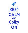KEEP CALM AND Colby ON - Personalised Tea Towel: Premium