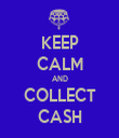 KEEP CALM AND COLLECT CASH - Personalised Tea Towel: Premium