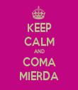 KEEP CALM AND COMA MIERDA - Personalised Tea Towel: Premium
