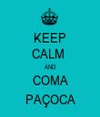 KEEP CALM  AND COMA PAÇOCA - Personalised Tea Towel: Premium