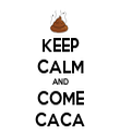 KEEP CALM AND COME CACA - Personalised Tea Towel: Premium