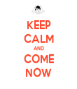 KEEP CALM AND COME NOW - Personalised Tea Towel: Premium