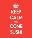 KEEP CALM AND COME SUSHI - Personalised Tea Towel: Premium